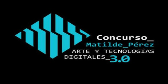 "Announcement of the Matilde Pérez ""Art and Digital Technologies 3.0"" Competition"